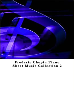 Frederic Chopin Piano Sheet Music Collection 2: Julien