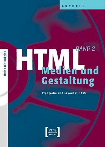 HTML - Medien und Gestaltung Bd.2 : Typografie und Layout mit CSS