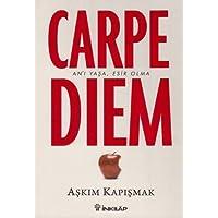 Carpe Diem: An'ı Yaşa, Esir Olma