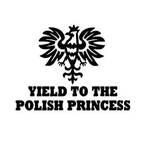 YIELD TO THE POLISH PRINCESS Poland Polish Car Laptop Wall Sticker