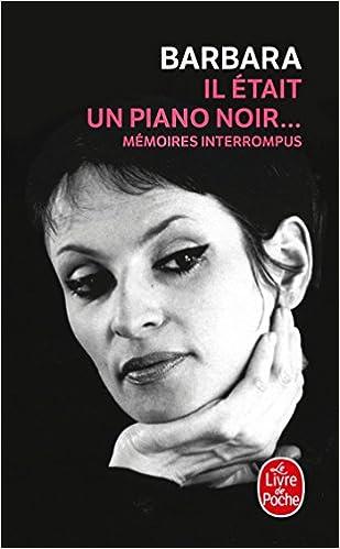 Il Etait Un Piano Noir Memoires Interrompus Le Livre De