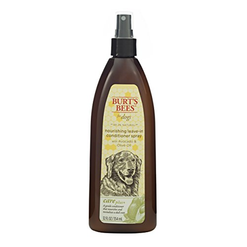 - Burt's Bees For Dogs Care Plus Natural Nourishing Leave-In Conditioner Spray With Avocado and Olive Oil, 12 Ounces