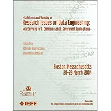 International Workshop on Research Issues on Data Engineering: Web Services for E-commerce and E-government Applications (RIDE-WS-ECEG 2004) by IEEE (2004-03-31)