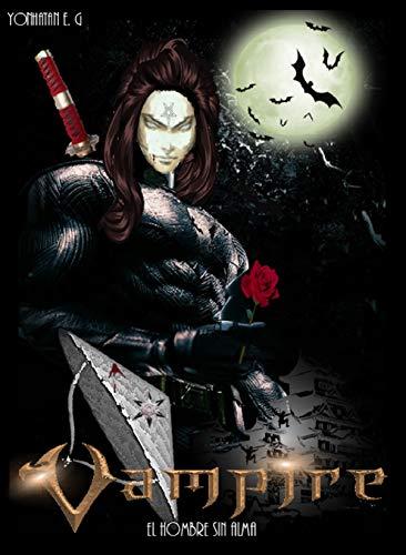 Amazon Com Vampire Ogashi El Hombre Sin Alma Universo Arcangel