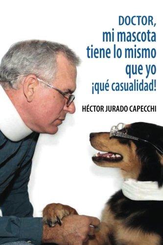 Download Doctor, mi mascota tiene lo mismo que yo, ¡qué casualidad! (Spanish Edition) ebook