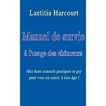 Manuel de survie à l'usage des chômeurs: Mes bons conseils pratiques et psy pour vous en sortir, à tout âge ! (French Edition)