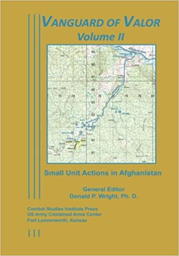Vanguard of Valor Volume II: Small Unit Actions in Afghanistan: 2