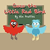 Coco the Little Red Bird, Kim Proffitt, 1462656641