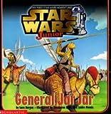 General Jar Jar, Lara Rice Bergen, 0439101603