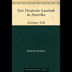 Der Deutsche Lausbub in Amerika:Teil 2 (German Edition)