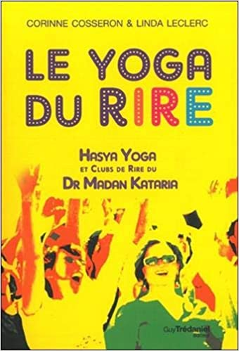 Le Yoga Du Rire French Edition Cosseron Corinne 9782813207807 Amazon Com Books