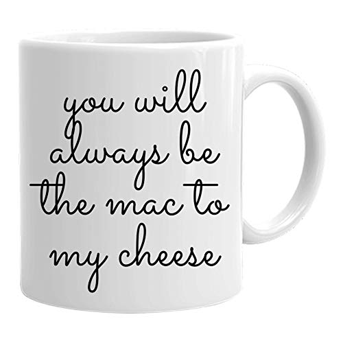 Cheese Tasting Mug - Funny Coffee Mug 11 Oz - You Will Always be The Mac to My Cheese - Gift for Mac N Cheese Pasta Cheesecake Lovers Chef Baker - White from GearBubble