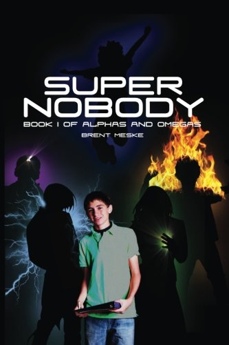 Read Online Super Nobody: Alphas and Omegas Book 1 PDF