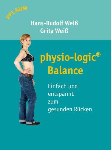physio-logic Balance: Einfach und entspannt zum gesunden Rücken (German Edition)
