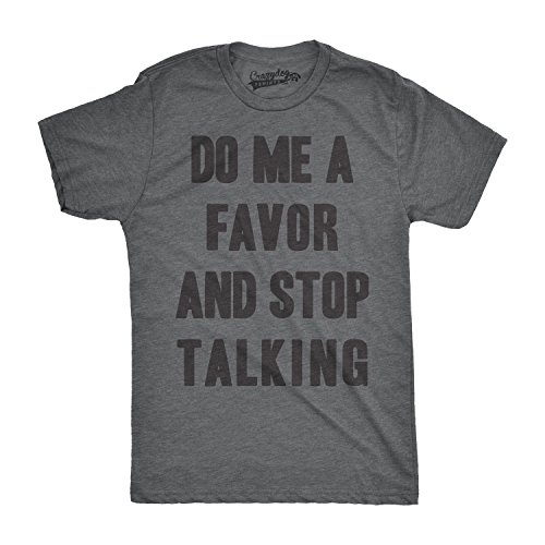 Crazy Dog TShirts - Mens Do Me a Favor Stop Talking Funny Dark Humor Leave Me Alone T shirt (Grey) XXL - herren - XXL