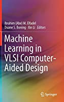 Machine Learning in VLSI Computer-Aided Design Front Cover