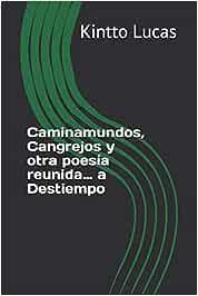 Caminamundos, Cangrejos y otra poesía reunida… a ...