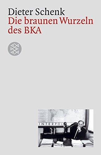 Die braunen Wurzeln des BKA (Die Zeit des Nationalsozialismus)