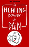 The Healing Power of Pain: Stories of Trauma and Recovery