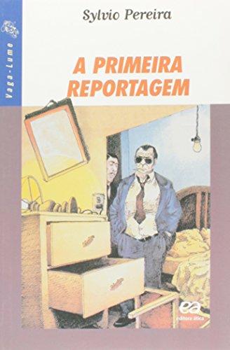A Primeira Reportagem - Volume 9