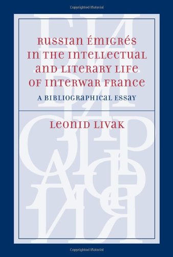 Russian  Migr S In The Intellectual And Literary Life Of Interwar France  A Bibliographical Essay
