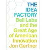 img - for The Idea Factory: Bell Labs and the Great Age of American Innovation (Hardback) - Common book / textbook / text book