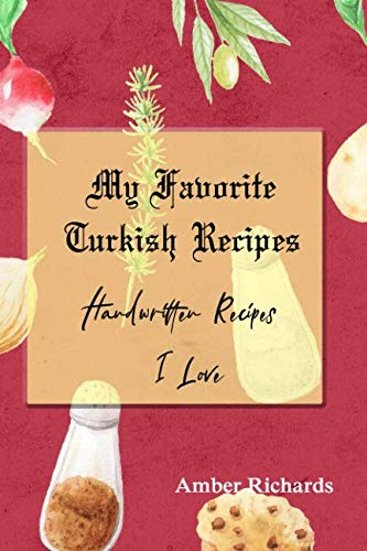 My Favorite Turkish Recipes: Handwritten Recipes I Love