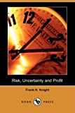 Risk, Uncertainty and Profit, Frank H. Knight, 1409951847