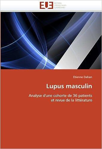 Book Lupus masculin: Analyse d'une cohorte de 36 patients et revue de la littérature (Omn.Univ.Europ.)