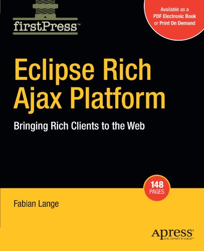 Eclipse Rich Ajax Platform: Bringing Rich Client to the Web (Firstpress) by Brand: Apress