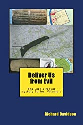 Deliver Us from Evil: The Lord's Prayer Mystery Series, Volume V