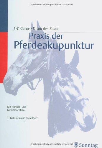 Praxis der Pferdeakupunktur: Mit Punkte- und Meridiantafeln Begleitbuch