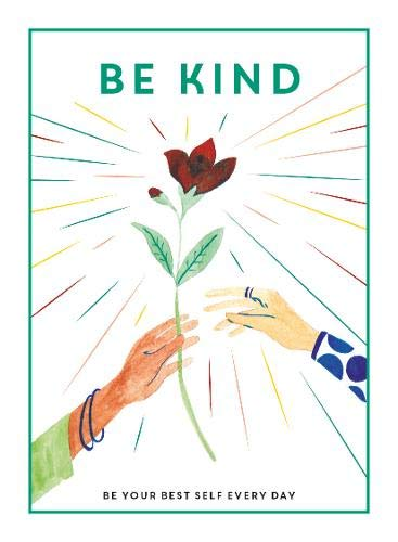 Be Kind: Be Your Best Self Every Day (Be You)
