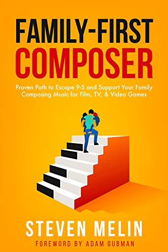 Family-First Composer: Proven Path to Escape 9–5 and Support Your Family  Composing Music for Film, TV, & Video Games