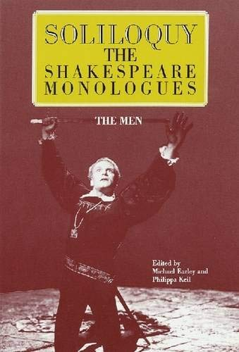 Soliloquy: The Shakespeare Monologues--The Men (Applause Acting Series)