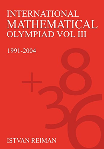 International Mathematical Olympiad Volume 3: 1991–2004 (Anthem Science, Technology & Medicine)
