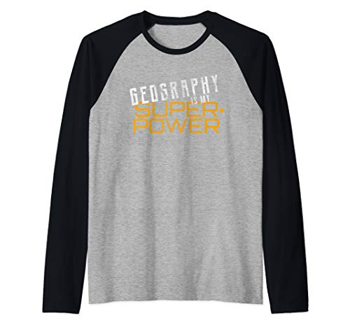 Geography Is My Superpower Geography Teacher Gift Raglan Baseball Tee (The Word Geography Was First Used By)