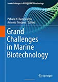 img - for Grand Challenges in Marine Biotechnology (Grand Challenges in Biology and Biotechnology) book / textbook / text book