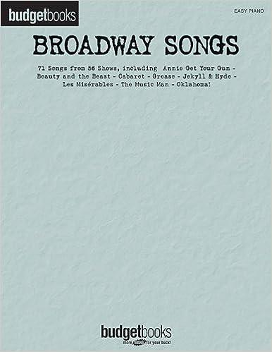 Broadway Songs: Easy Piano Budget Books: Hal Leonard Corp