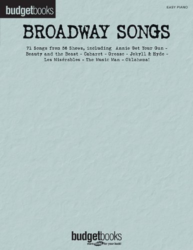 Broadway Songs: Easy Piano Budget Books (Sheet Piano Grease Music)