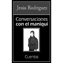 Conversaciones con el maniquí: Cuentos (Spanish Edition)