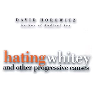 Hating Whitey and Other Progressive Causes Audiobook