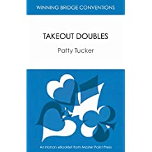 Takeout Doubles: Winning Bridge Convention Series eBooklet (Winning Bridge Convention Series, Competitive Doubles Book 1)
