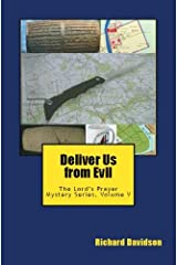 Deliver Us from Evil: The Lord's Prayer Mystery Series, Volume V Kindle Edition
