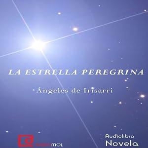 La estrella peregrina [The Pilgrim Star] Audiobook