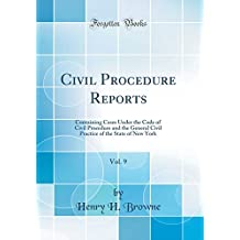 Civil Procedure Reports, Vol. 9: Containing Cases Under the Code of Civil Procedure and the General Civil Practice of the State of New York (Classic Reprint)