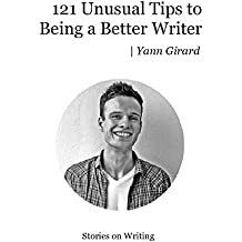 121 Unusual Tips to Being a Better Writer