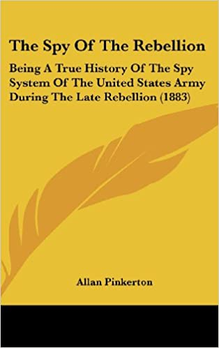 Book The Spy of the Rebellion: Being a True History of the Spy System of the United States Army During the Late Rebellion (1883)