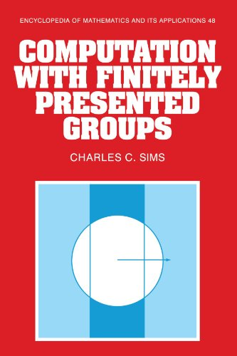 Computation with Finitely Presented Groups (Encyclopedia of Mathematics and its Applications)