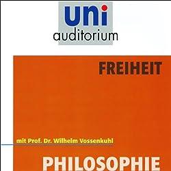 Freiheit. uni-auditorium mit Prof. Dr. Wilhelm Vossenkuhl
